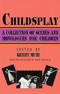 Childsplay A Collection of Scenes and Monologues for Children