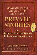 Private Stories Monologues for Young Actors Ages 8 to 16
