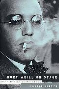 Kurt Weill on Stage From Berlin to Broadway