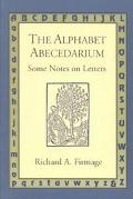 Alphabet Abecedarium Some Notes on Letters