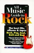 All Music Guide to Rock: The Best CD's, Albums and Tapes - Rock, Pop, Soul, R&B and Rap - Mi...