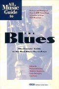 All Music Guide to the Blues: The Experts' Guide to the Best Blues Recordings - Michael Erle...