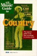 All Music Guide to Country The Experts' Guide to the Best Recordings in Country Music
