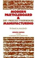 Modern Particleboard and Dry-Process Fiberboard Manufacturing