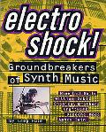 Electro Shock Groundbreakers of Synth Music