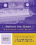 Behind the Glass Top Record Producers Tell How They Craft the Hits