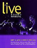 Live Sound Manual Getting Great Sound at Every Gig