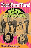 Turn! Turn! Turn The '60s Folk-Rock Revolution