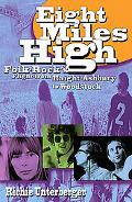 Eight Miles High Folk-Rock's Flight from Haight-Ashbury to Woodstock