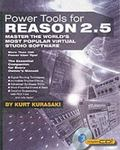 Power Tools for Reason 2.5 Master the World's Most Popular Virtual Studio Software