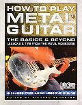 How to Play Metal Guitar The Basics & Beyond