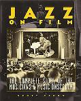 Jazz On Film The Complete Story of the Musicians & Music on Screen