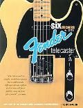 Six Decades Of The Fender Telecaster The Story Of The First Solidbody Electric Guitar