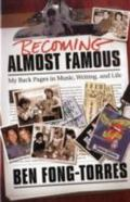Becoming Almost Famous My Back Pages in Music, Writing, And Life