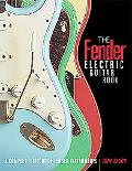 Fender Electric Guitar Book A Complete History of Fender Instruments