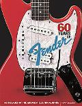 60 Years of Fender: Six Decades of the Greatest Electric Guitars (Book)