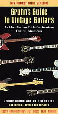 Gruhn's Guide to Vintage Guitars: An Identification Guide for American Fretted Instruments F...
