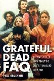 Grateful Dead FAQ - All That's Left to Know About the Greatest Jam Band in History (Faq Series)