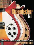 RICKENBACKER ELECTRIC 12:  The Story of the Guitars, the Music, and the Great Players (Book)
