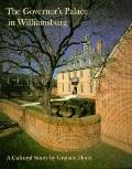 The Governor's Palace in Williamsburg: A Cultural Study (Williamsburg Decorative Arts Series)