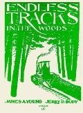 Endless Tracks in the Woods - James A. Young - Hardcover