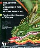 The Future of Volunteer Fire and Rescue Services: Taming the Dragons of Change