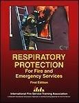 Respiratory Protection for Fire and Emergency Services