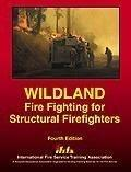 Wildland Fire Fighting for Structural Fire Fighters