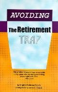 Avoiding the Retirement Trap: Fifty Profiles of People Doing Something Meaningful with Their...