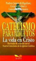 Vida En Cristo: Catecismo Para Adultos