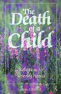 Death Of A Child Reflections For Grieving Parents