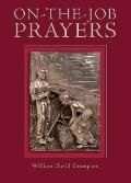 On-the-Job Prayers - William David Thompson - Paperback