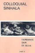 Spoken Sinahlese: Colloquial Sinhalese: Book II, Units 25-36, Vol. 36