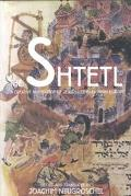 Shtetl A Creative Apology of Jewish Life in Eastern Europe