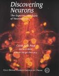 Discovering Neurons The Experimental Basis of Neuroscience