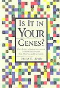 Is It in Your genes? the Influence of Genes on Common Disorders and Diseases That Affect You...
