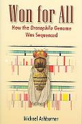 Won for All How the Drosophila Genome Was Sequenced