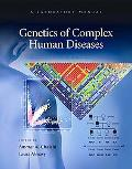 Genetics of Complex Human Diseases: A Laboratory Manual