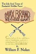 Max Brand Western Giant  The Life and Times of Frederick Schiller Faust