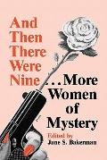 And Then There Were Nine...More Women of Mystery