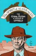The Spirit of Australia: The Crime Fiction of Arthur W. Upfield