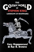Gothic World of Stephen King Landscape of Nightmares