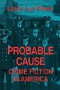 Probable Cause Crime Fiction in America