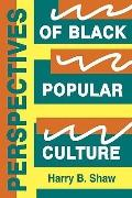 Perspectives of Black Popular Culture