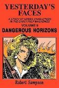 Yesterday's Faces Dangerous Horizons