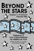 Beyond the Stars Two Plot Conventions in American Popular Film