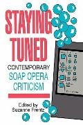 Staying Tuned Contemporary Soap Opera Criticism