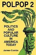 Polpop 2 Politics and Popular Culture in America Today