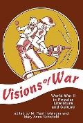 Visions of War World War II in Popular Literature and Culture