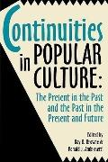 Continuities in Popular Culture The Present in the Past & the Past in the Present and Future